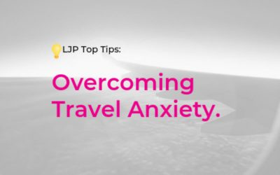 LJP Top Tips: Overcoming Travel Anxiety and Fear of Flying with Bethany Turner