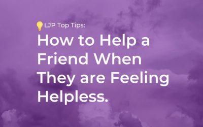 Suicide Awareness – How to Help a Friend When They are Feeling Helpless