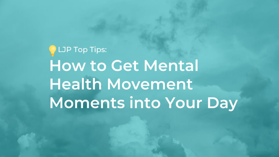 Exercise for Mental Wellness – How to Get Mental Health Movement Moments Into Your Day