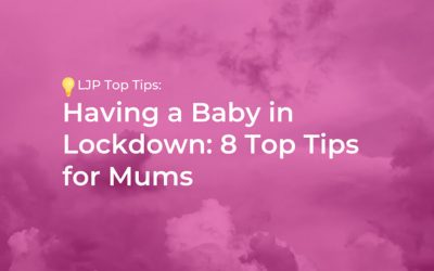 Having a Baby in Lockdown: 8 Top Tips for Mums