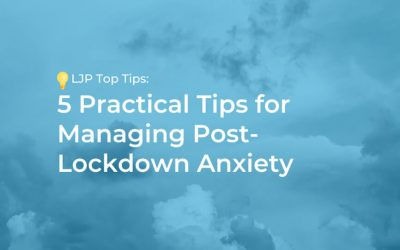 5 Practical Tips for Managing Post-Lockdown Anxiety