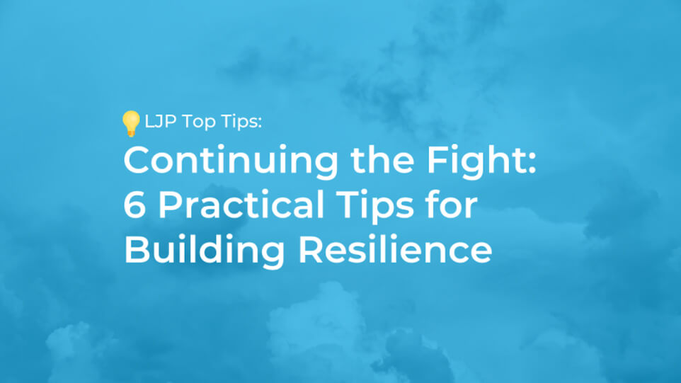 Continuing the Fight: 6 Practical Tips for Building Resilience