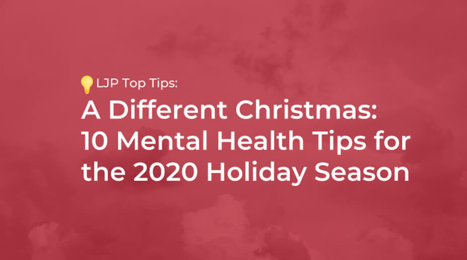 A Different Christmas: 10 Mental Health Tips for the 2020 Holiday Season