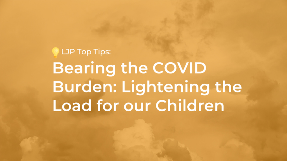 Bearing the COVID Burden: Lightening the Load for our Children