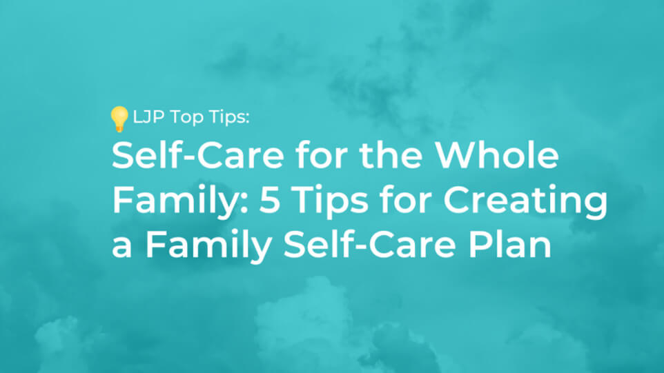 Self-Care for the Whole Family…How to Create a Plan to Strengthen Our Bodies and Minds