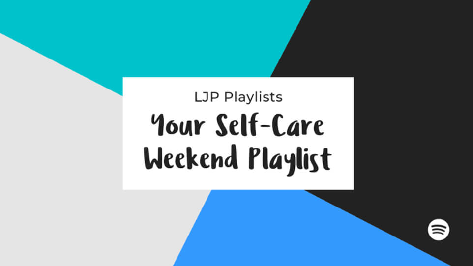 Your Self-Care Weekend Playlist: 15 Songs for Self-Care