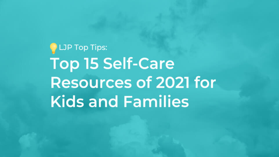 Top 15 Self-Care Resources of 2021 for Kids and Families