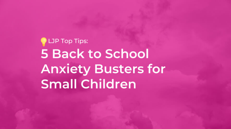 5 Back to School Anxiety Busters for Small Children