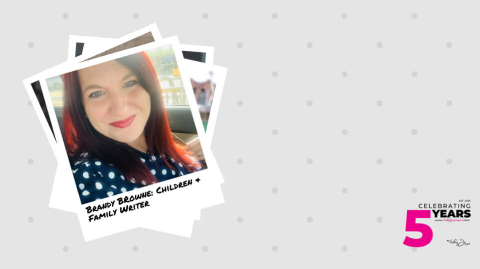Meet the Team: Children and Family Writer, Brandy Browne