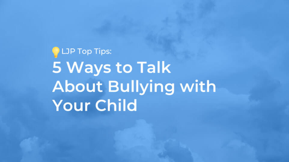 Bullying and Mental Health: 5 Ways to Talk About Bullying with Your Child